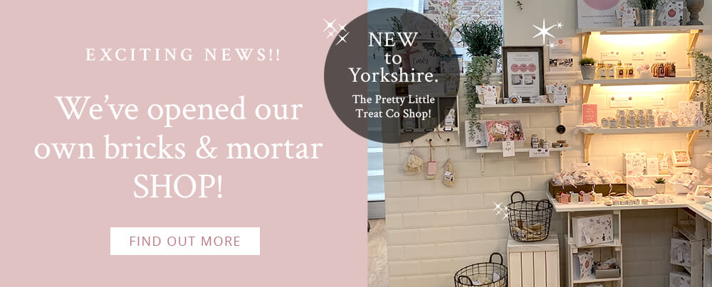 The Pretty Little Treat Co New Shop in Yorkshire now Open